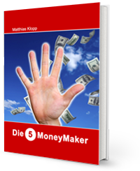 Die 5 Moneymaker